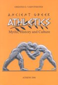 Ancient Greek Athletics . Myths, History and Culture: Orestes G. Varvitsiotes