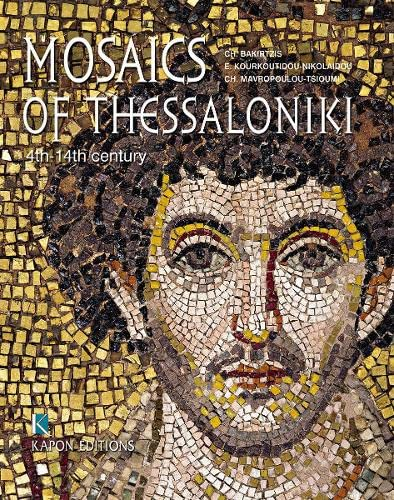 9789606878367: Mosaics of Thessaloniki: 4th to 11th Century