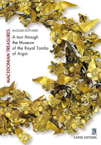 9789606878404: Macedonian Treasures (English language edition): A Tour through the Museum of the Royal Tombs of Aigai