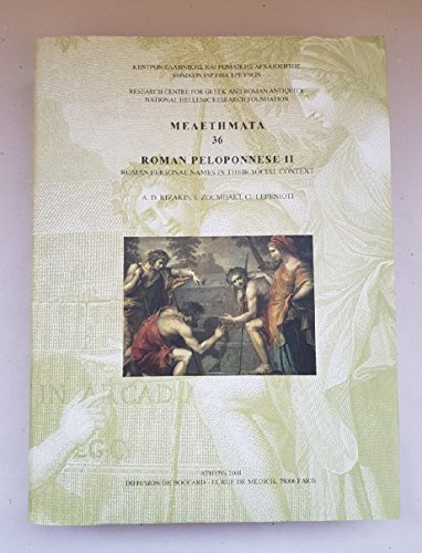 9789607094889: Roman Peloponnese : Tome 2, Roman personal names in their social context (Laconia and Messenia)