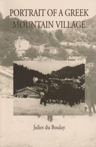 Portrait of a Greek Mountain Village (Romiosyni): Juliet du Boulay