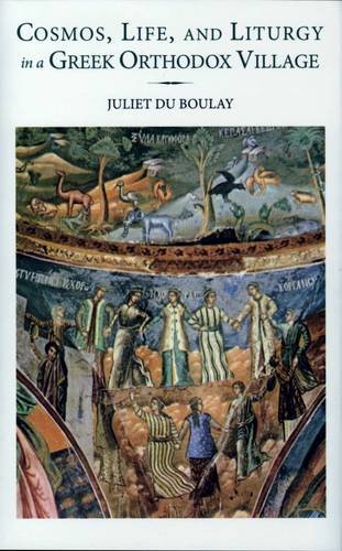 9789607120250: Cosmos, Life, and Liturgy in a Greek Orthodox Village (Romiosyni)