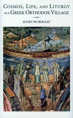 9789607120267: Cosmos, Life, and Liturgy in a Greek Orthodox Village (Romiosyni)