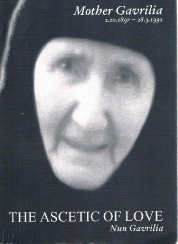 Mother Gavrilia: The Ascetic of Love: Nun Gavrilia