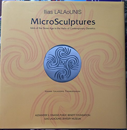 Illias Lalaounis: Microsculptures - Idols Of The Stone Age To The Helix Of Contemporray Genetics.: ...