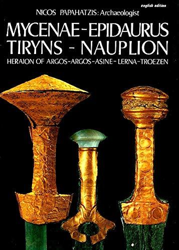 9789607465115: MYCENAE-EPIDAURUS TIRYNS-NAUPLION