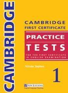 Cambridge First Certificate Practice Tests 1: For: Stephens, Nicholas