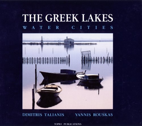 The Greek Lakes Water Cities: Rouskas, Yannis