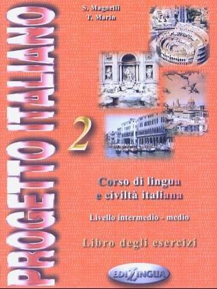 9789607706119: Progetto italiano 2 : Libro degli esercizi: Corso Di Lingua E Civilta Italiana - Livello Intermedio-Medio: Libro Degli Esercizi Level 2