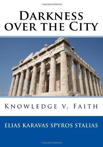 9789607759344: Darkness over the City: Knowledge v. Faith (Greek Edition)