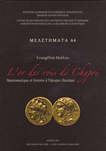9789607905550: L'or des rois de Chypre : Numismatique et histoire à l'époque classique