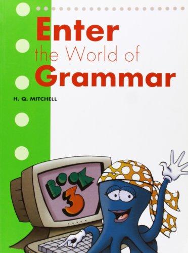 Enter the World of Grammar Book 3: H.Q. MITCHELL