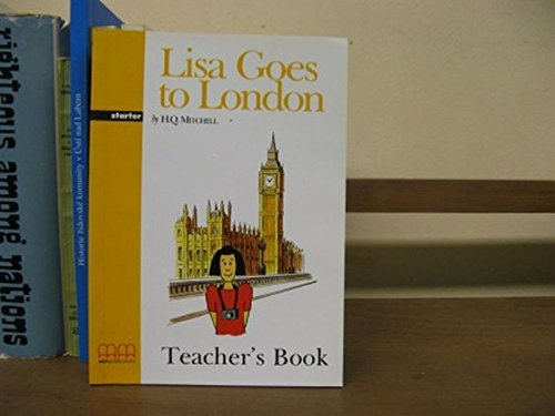 Lisa Goes to London: Teacher's Book (Graded: Mitchell, H. Q.