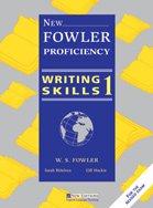 New Fowler Proficiency Writing Skills 1: New: W. Fowler