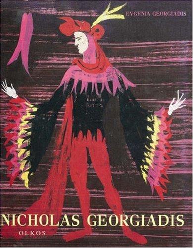 Nicholas Georgiadis Paintings,stage Designs 1955-2001: Eugenia Georgiadis