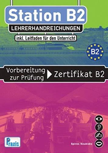 Station B2 - Lehrerhandreichungen inkl. Leitfaden (Paperback): Spiros Koukidis