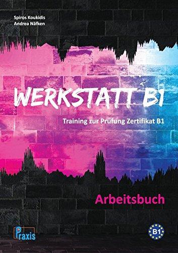 9789608261709: Werkstatt B1 - Arbeitsbuch: Training zur Prüfung Zertifikat B1