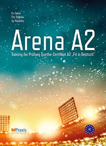 Arena A2: Training zur Prüfung Goethe-Zertifikat A2: Evangelos Fakos, Chrysovalanto