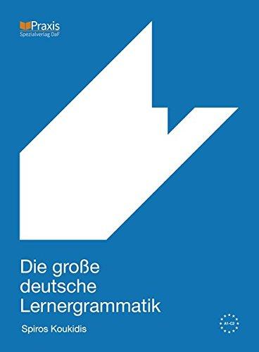 Die große deutsche Lernergrammatik (Hardback): Spiros Koukidis