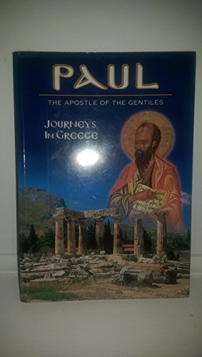 Paul: The Apostle Of The Gentiles (Journeys in Greece): Barrage, LTD.