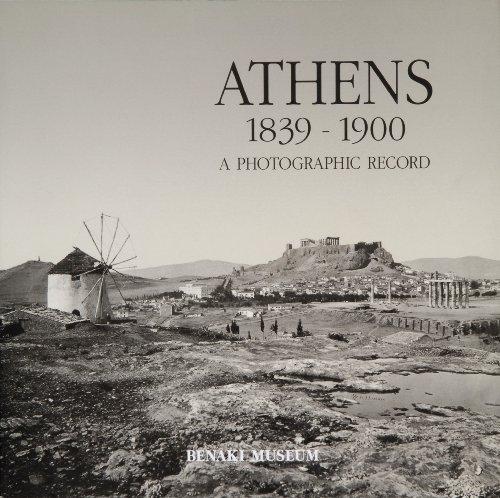 Athens 1839-1900. A Photographic Record - Delivorrias, Angelos / Chloe Obolensky / Gary Edwards / Alkis Xanthakis / Matoula Skaltsa