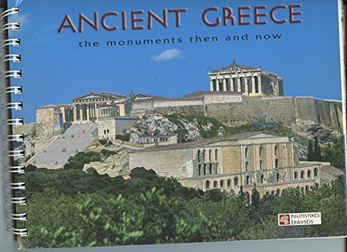 9789608363434: Ancient Greece: The Monuments Then and Now