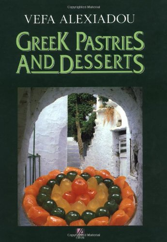 Greek Pastries and Desserts {SIXTH EDITION}: Alexiadou, Vefa
