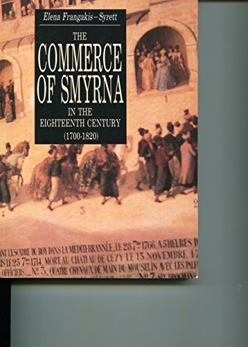 9789608502154: The Commerce of Smyrna in the Eighteenth Century, 1700-1820