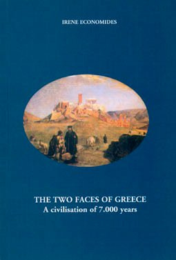 THE TWO FACES OF GREECE. A civilisation of 7.000 Years