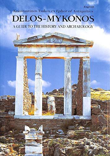 Delos-Mykonos: A Guide to the History and Archeology: Konstantinos Tsakos