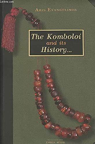 9789608627116: The Komboloi and Its History
