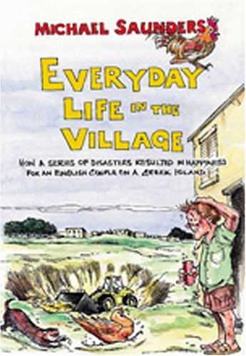 Everyday Life in the Village: Saunders,Michael