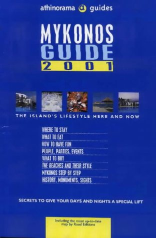 9789608689411: Mykonos Guide 2001: Including the Most Up-to-date Map by Road Editions (Athinorama Guides)