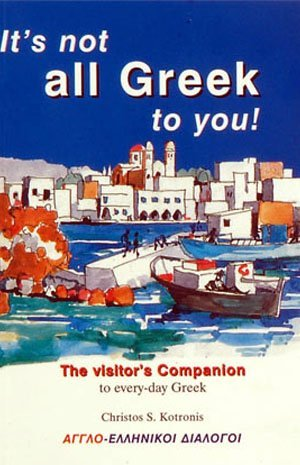 It's not all Greek to you!: Kotronis, Christos S.