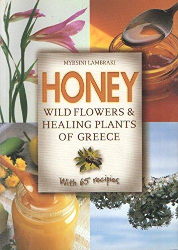 Honey: Wildflowers and Healing Plants of Greece: Myrsini Lambraki