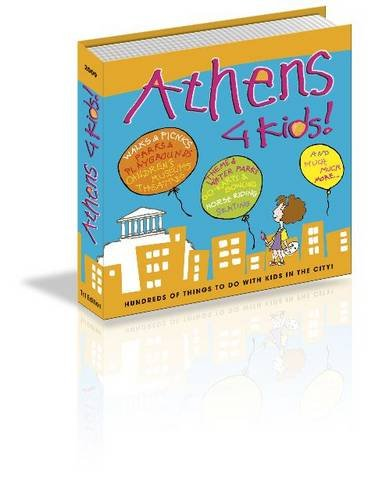 9789609309196: Athens 4 Kids!: Hundreds of Things to Do with Kids in the City!