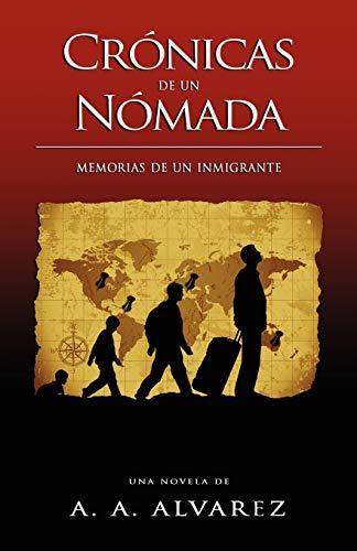 Crónicas de un Nómada: Memorias de un: A. A. Alvarez