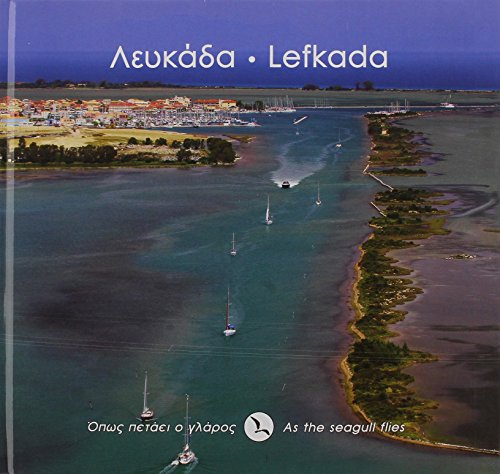 Lefkada - As the Seagull Flies: ANAV.7.30 (Paperback)