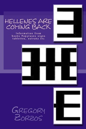 9789609525381: Hellenes are coming back: Information from books Papyruses signs tablettes, ostraka etc (Alexander the Great) (Volume 6) (Greek Edition)