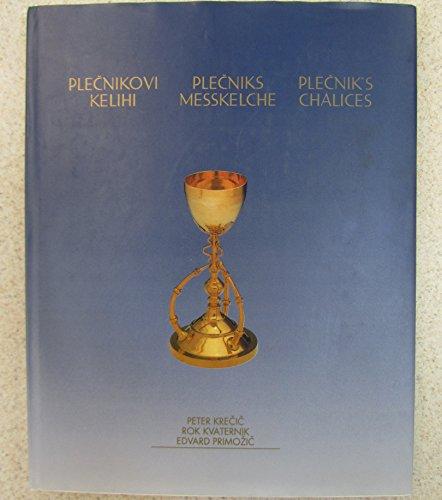9789612090005: PLECNIKOVI KELIHI =: PLECNIKS MESSKELCHE = PLECNIK'S CHALICES