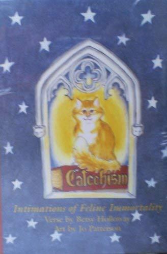 Catechism: Intimations of Feline Immortality: Betsy Holloway; Illustrator-Jo