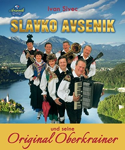 9789616868518 - Sivec, Ivan: Slavko Avsenik Und Seine Original Oberkrainer: Ein Europaisches Musikphanomen Aus Oberkrain - Knjiga