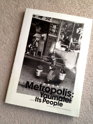 9789620417474: In the Heart of the Metropolis: Yaumatei and Its People