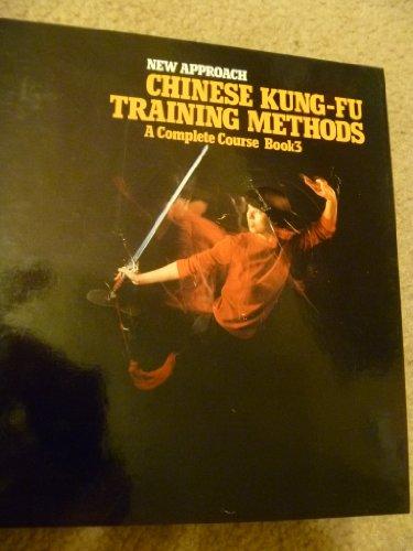 New Approach Chinese Kung Fu Training Methods: Xi Yuntai; Zhang
