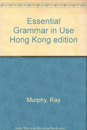 Essential Grammar in Use: Hong Kong Edition: Murphy, Ray