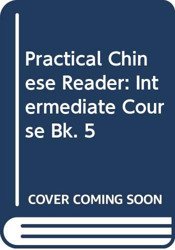 Practical Chinese Reader: Intermediate Course Bk. 5