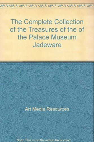 9789620751998: The Complete Collection of the Treasures of the of the Palace Museum Jadeware
