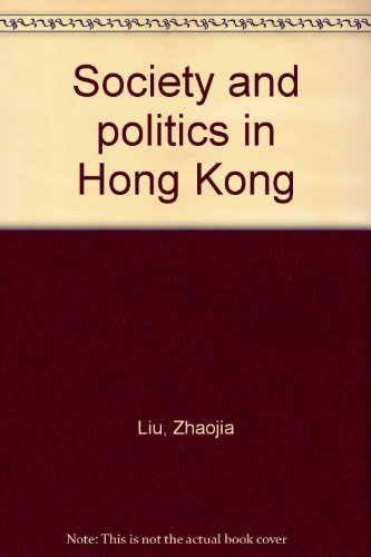 9789622012813: Society and politics in Hong Kong