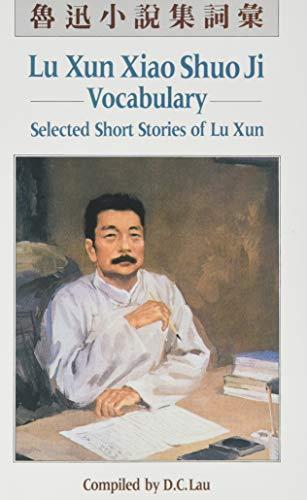 Lu Xun Xiao Shuo Ji: Vocabulary: Selected: Lau, D.C.