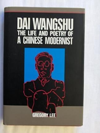 9789622014084: Dai Wangshu: The Life and Poetry of a Chinese Modernist